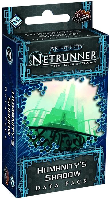 Android Netrunner LCG: Humanitys Shadow Data Pack FFGADN06