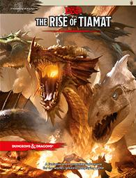 Dungeons and Dragons RPG: Tyranny of Dragons - The Rise of Tiam